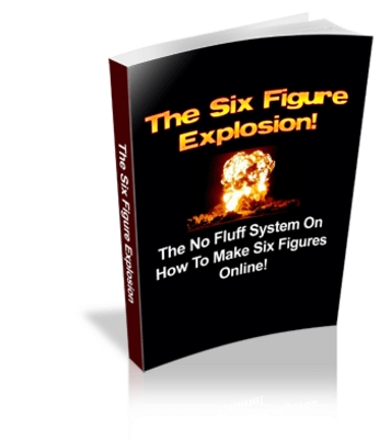 Product picture The 6 Figure Explosion -
